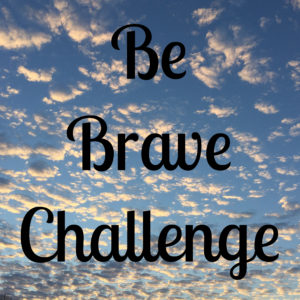 Be Brave Challenge www.thesweetwanderlust.com